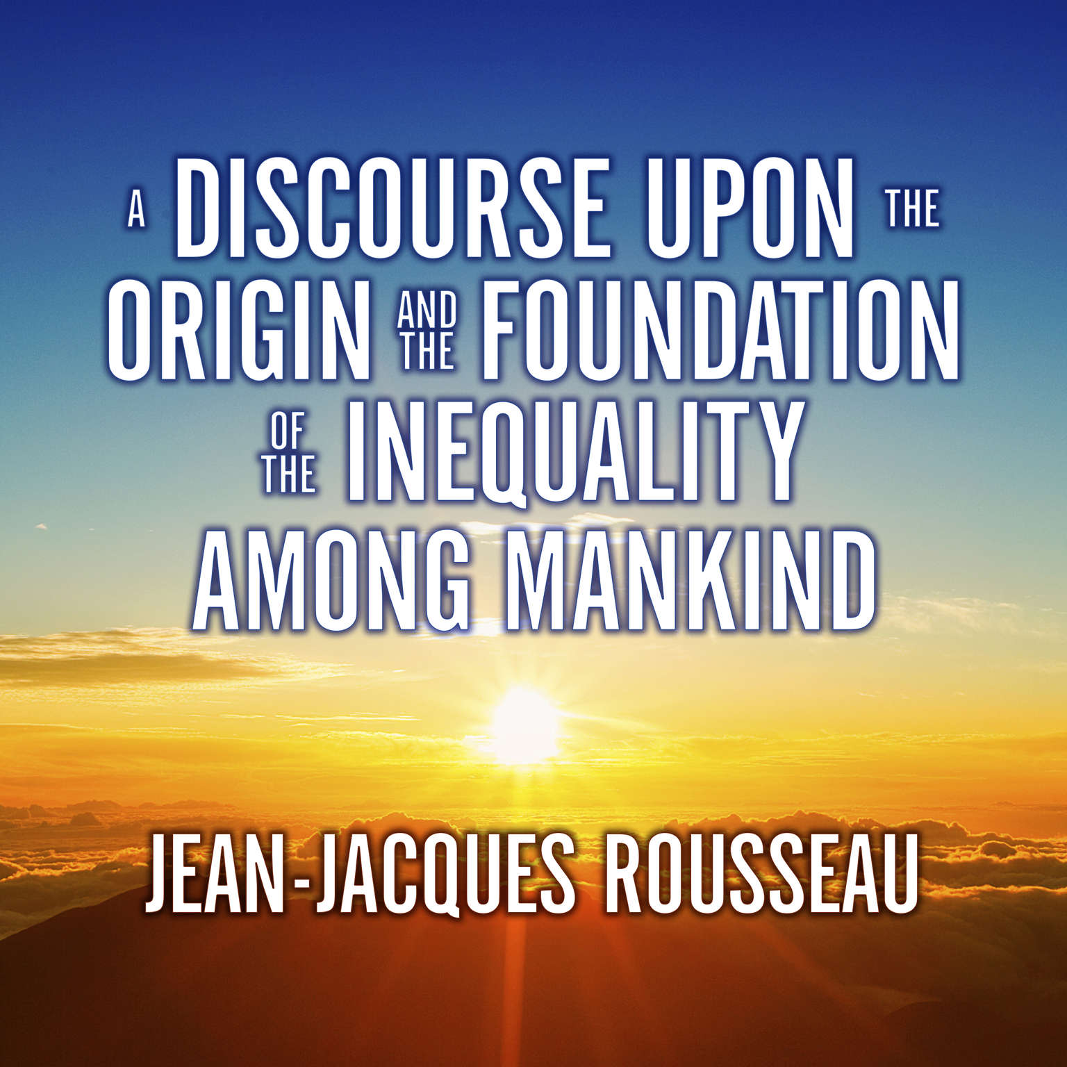 Printable A Discourse Upon the Origin and the Foundation the Inequality Among Mankind Audiobook Cover Art