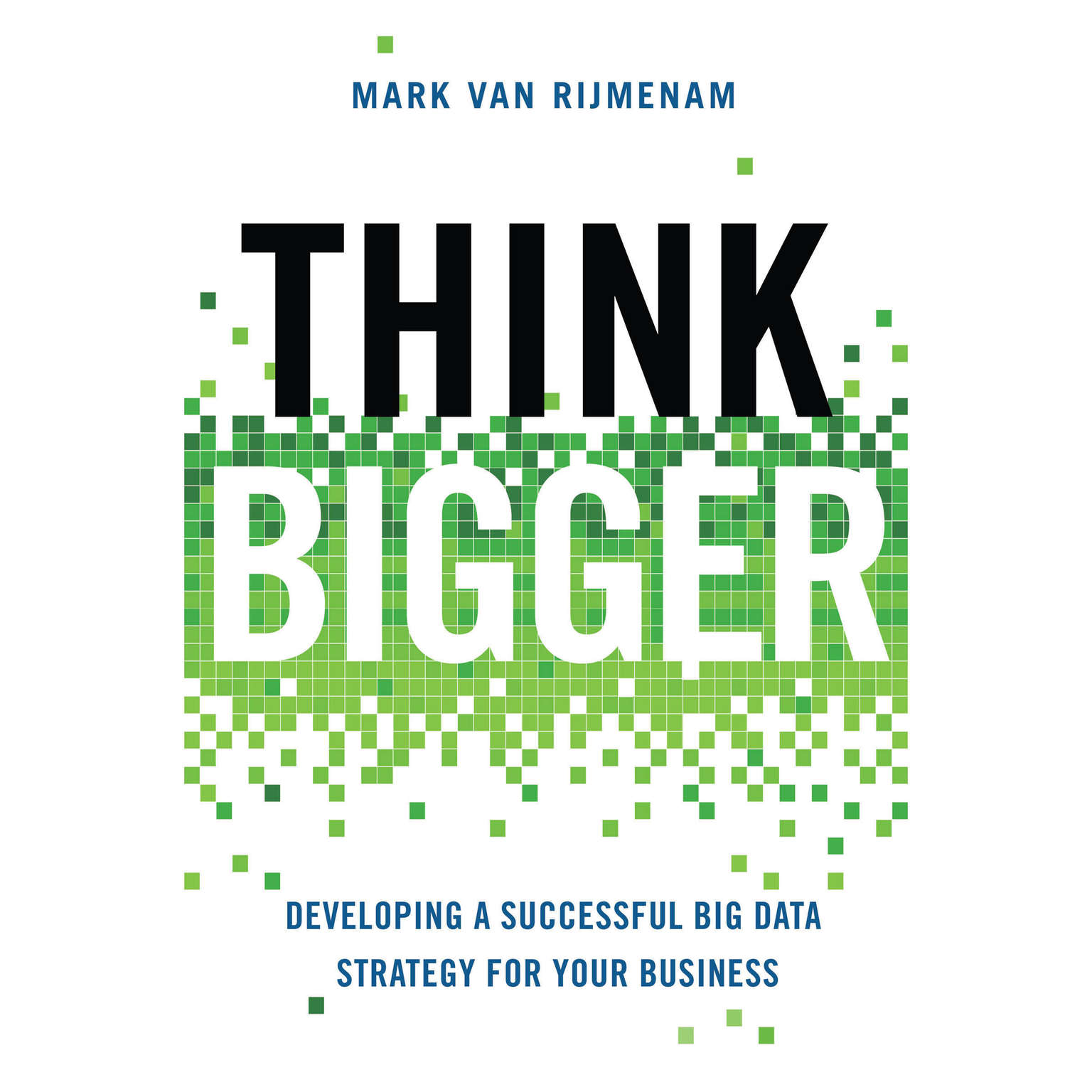 Printable Think Bigger: Developing a Successful Big Data Strategy for Your Business Audiobook Cover Art