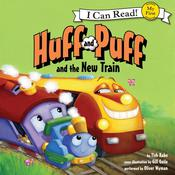 Huff and Puff and the New Train, by Tish Rabe