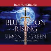 Blue Moon Rising, by Simon R. Green