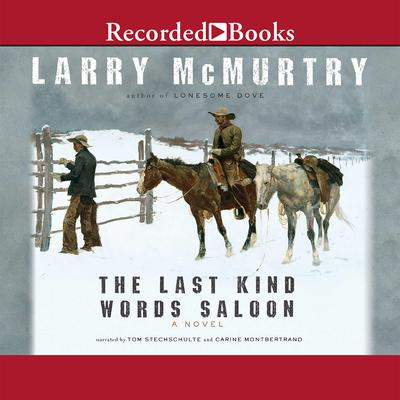 The Last Kind Words Saloon Audiobook, by Larry McMurtry