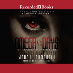 Omega Days Audiobook, by John L. Campbell