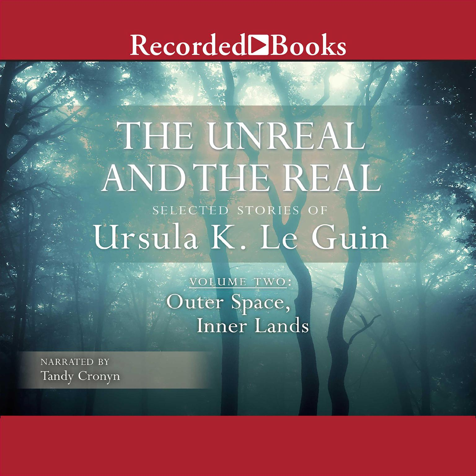 Printable The Unreal and the Real, Vol. 2: Outer Space, Inner Lands Audiobook Cover Art