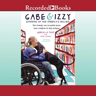 Gabe & Izzy: Standing Up for America's Bullied Audiobook, by Gabrielle Ford