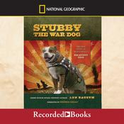 Stubby the War Dog: The True Story of World War I's Bravest Dog Audiobook, by Ann Bausum