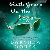 Sixth Grave on the Edge: A Novel, by Darynda Jones