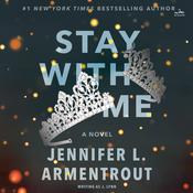 Stay with Me: A Novel Audiobook, by Jennifer L. Armentrout, J. Lynn