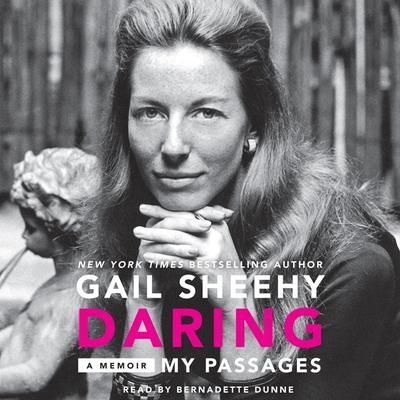 Daring: My Passages: A Memoir Audiobook, by Gail Sheehy