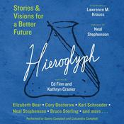 Hieroglyph: Stories and Visions for a Better Future Audiobook, by Ed Finn, Kathryn Cramer