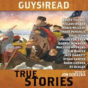Guys Read: True Stories, by Steve Sheinkin, Jon Scieszka, Jon Scieszka, various authors, Thanhhà Lại, Jim Murphy, Elizabeth Partridge, Nathan Hale, James Sturm, Douglas Florian, Candace Fleming, Sy Montgomery, T. Edward Nickens