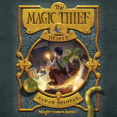 The Magic Thief: Home Audiobook, by Sarah Prineas