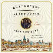 Gutenberg's Apprentice: A Novel Audiobook, by Alix Christie