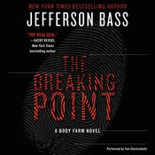 The Breaking Point: A Body Farm Novel Audiobook, by Jefferson Bass