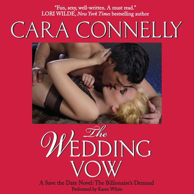 The Wedding Vow: A Save the Date Novel: A Billionaires Demand Audiobook, by Cara Connelly