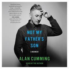 Not My Fathers Son: A Memoir Audiobook, by Alan Cumming