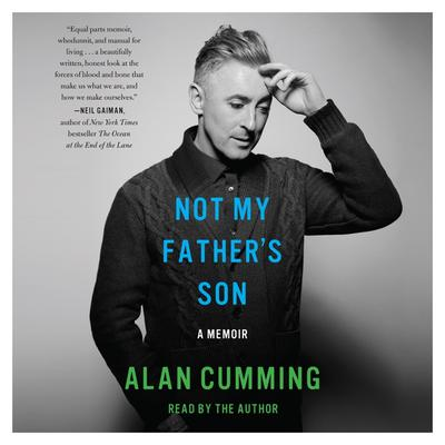 Not My Fathers Son: A Memoir Audiobook, by Alan Cumming