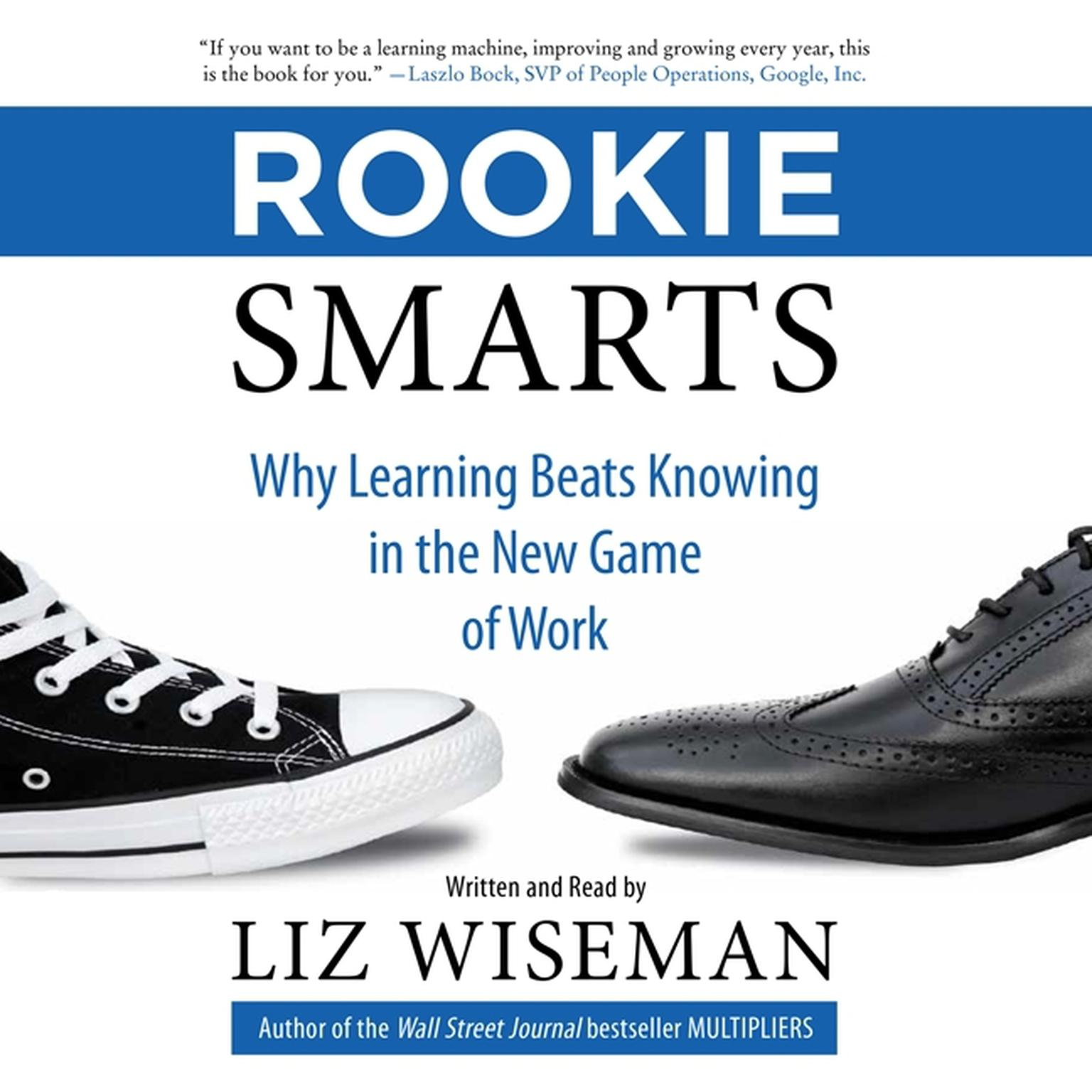 Printable Rookie Smarts: Why Learning Beats Knowing in the New Game of Work Audiobook Cover Art