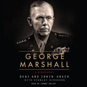 George Marshall: A Biography Audiobook, by Debi Unger, Irwin Unger