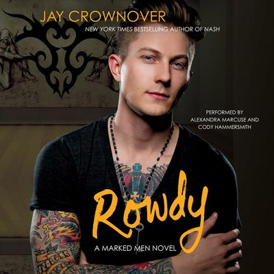 Rowdy: A Marked Men Novel Audiobook, by Jay Crownover