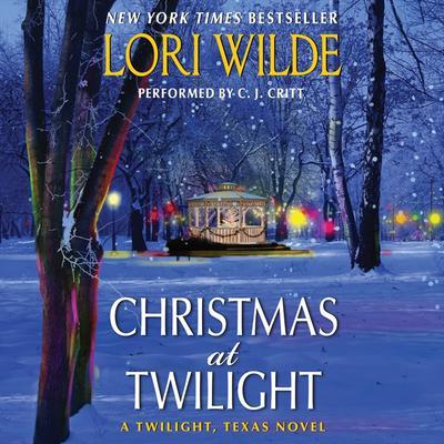 Christmas at Twilight: A Twilight, Texas Novel Audiobook, by Lori Wilde