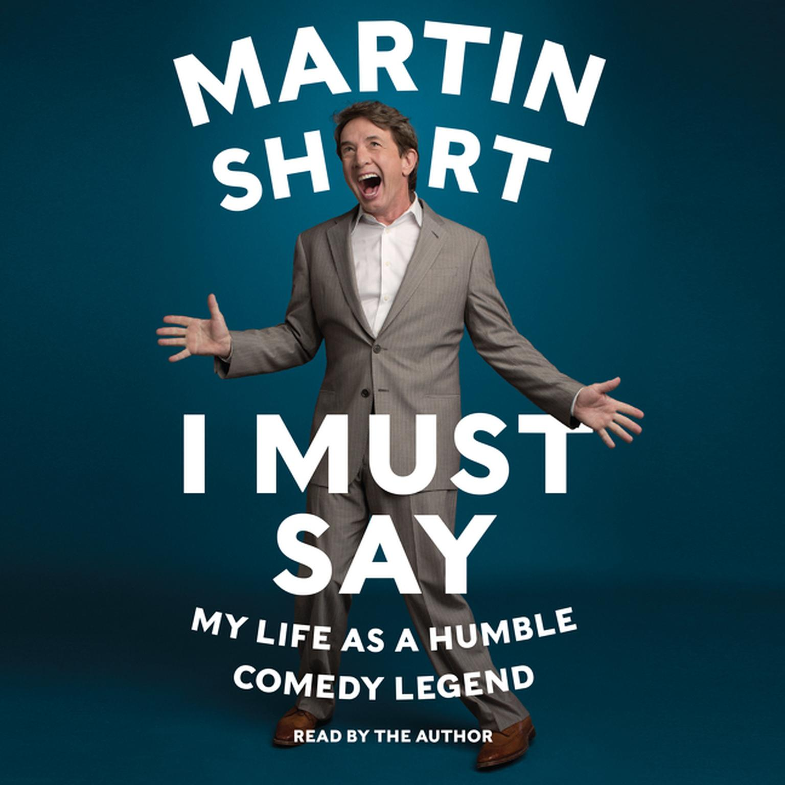 Printable I Must Say: My Life as Humble Comedy Legend Audiobook Cover Art