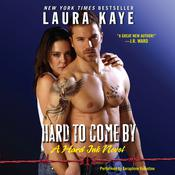 Hard to Come By: A Hard Ink Novel Audiobook, by Laura Kaye