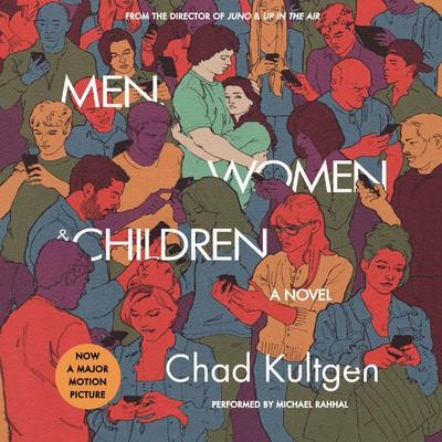 Men, Women & Children Tie-in: A Novel Audiobook, by Chad Kultgen