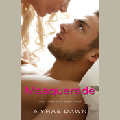 Masquerade: Book 3 in The Games Series Audiobook, by Nyrae Dawn