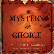The Mystery of Choice, by Robert W. Chambers