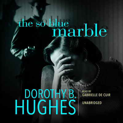 The So Blue Marble Audiobook, by Dorothy B. Hughes