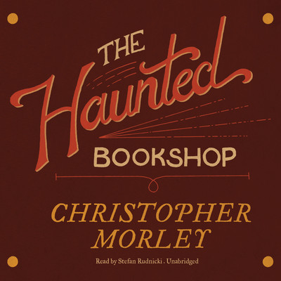 The Haunted Bookshop Audiobook, by Christopher Morley