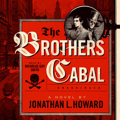The Brothers Cabal Audiobook, by Jonathan L. Howard