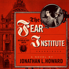 The Fear Institute Audiobook, by Jonathan L. Howard