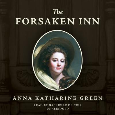 The Forsaken Inn Audiobook, by Anna Katharine Green