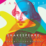 Shakespeare, Our Contemporary Audiobook, by Jan Kott