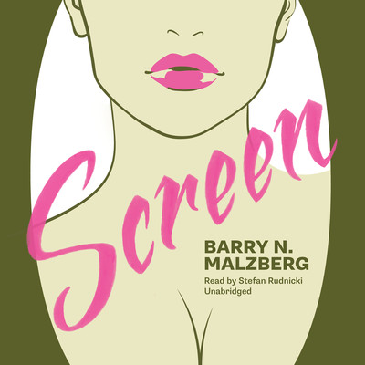 Screen Audiobook, by Barry N. Malzberg