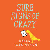 Sure Signs of Crazy Audiobook, by Karen Harrington