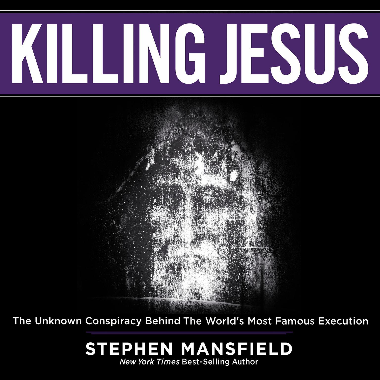 Printable Killing Jesus: The Unknown Conspiracy Behind the World's Most Famous Execution Audiobook Cover Art