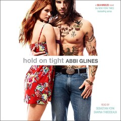 Hold On Tight Audiobook, by Abbi Glines