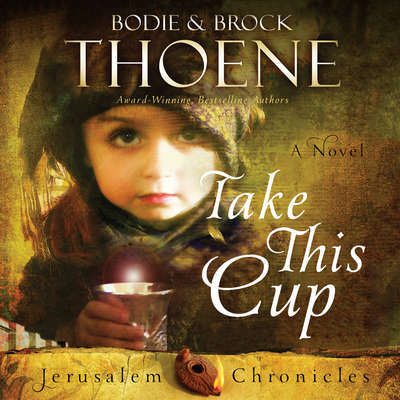 Take This Cup Audiobook, by Brock Thoene