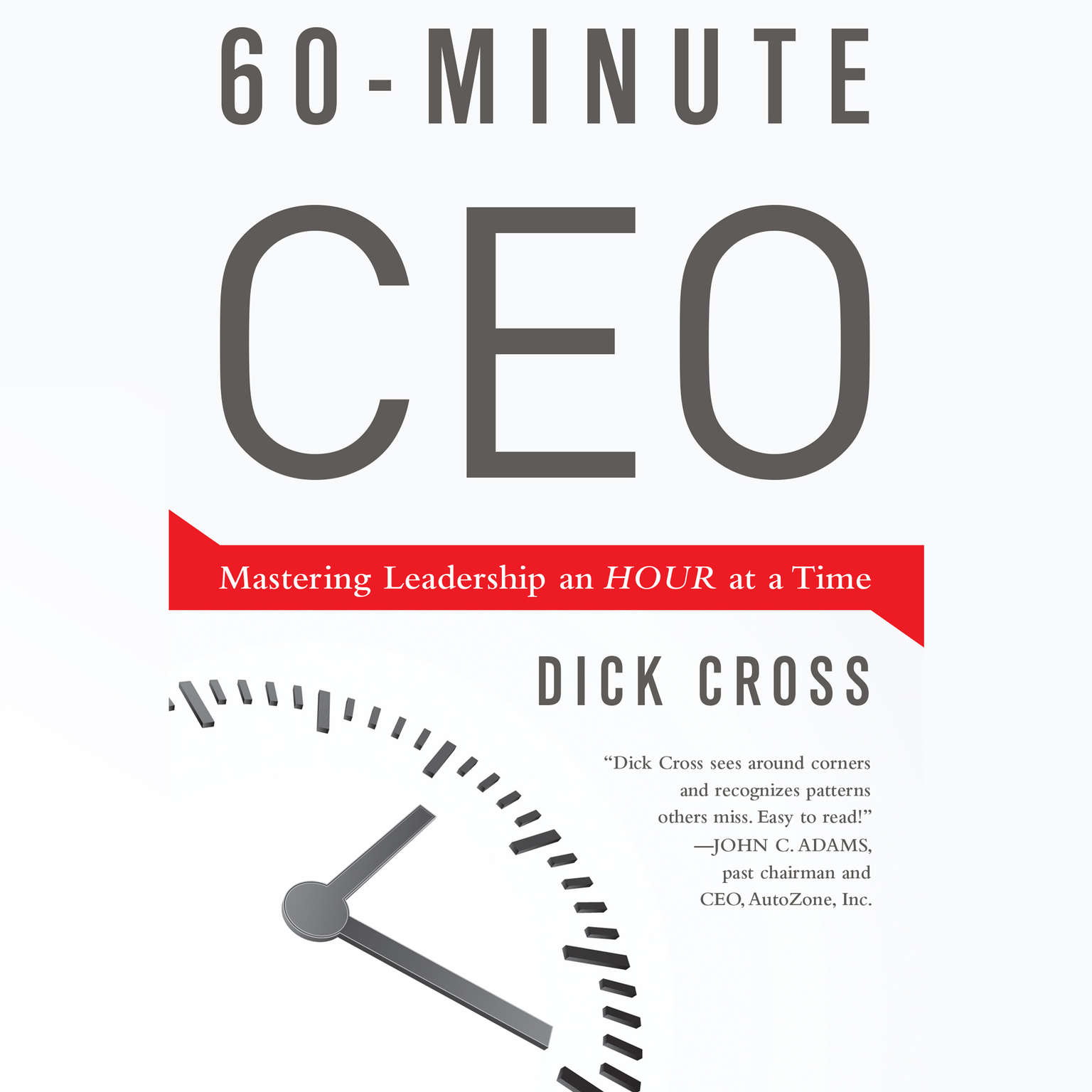 Printable 60-Minute CEO: Mastering Leadership an Hour at a Time Audiobook Cover Art