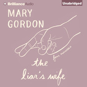 The Liar's Wife: Four Novellas, by Mary Gordon
