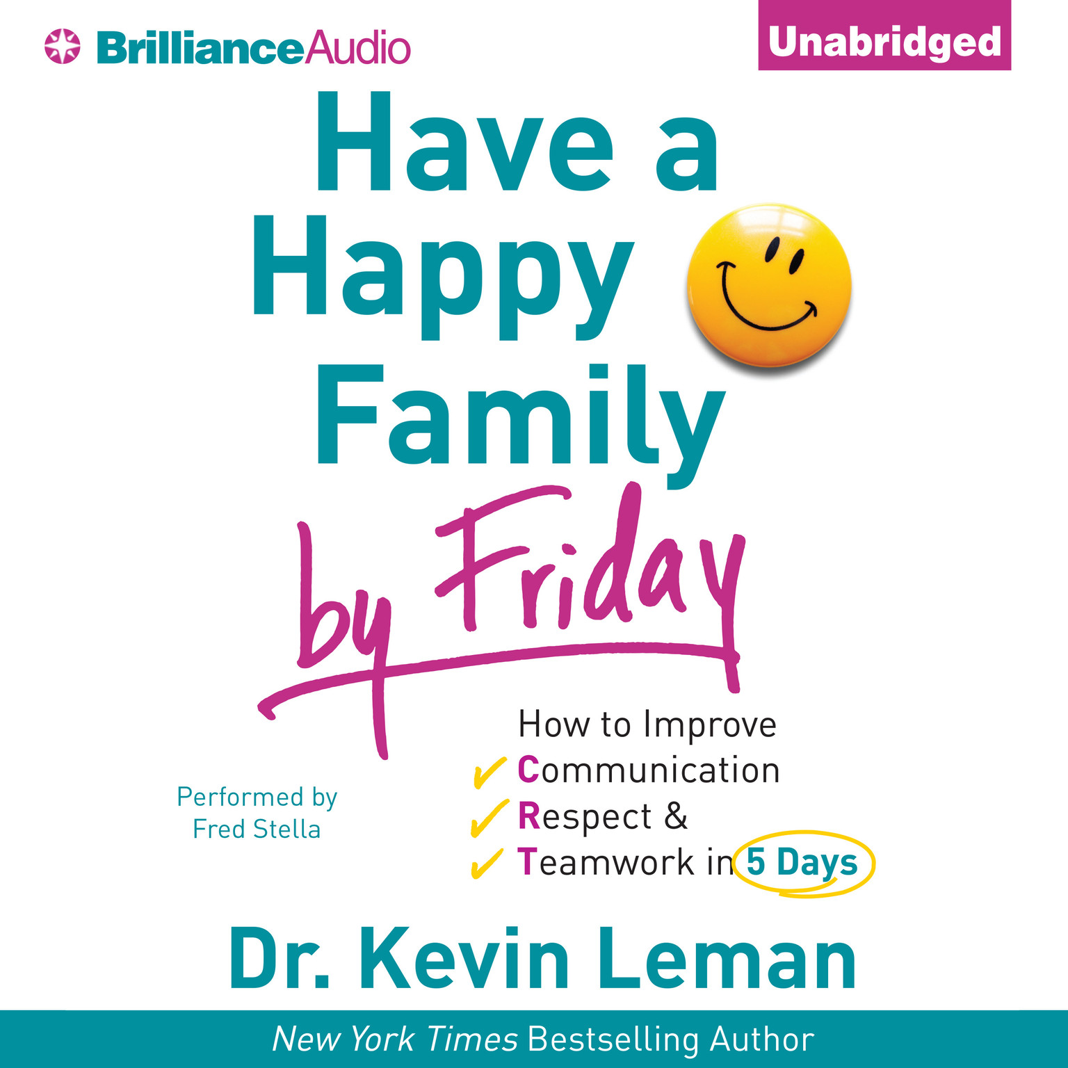 Printable Have a Happy Family by Friday: How to Improve Communication, Respect & Teamwork in 5 Days Audiobook Cover Art