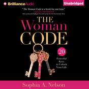 The Woman Code: 20 Powerful Keys to Unlock Your Life Audiobook, by Sophia A. Nelson