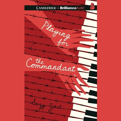 Playing for the Commandant Audiobook, by Suzy Zail