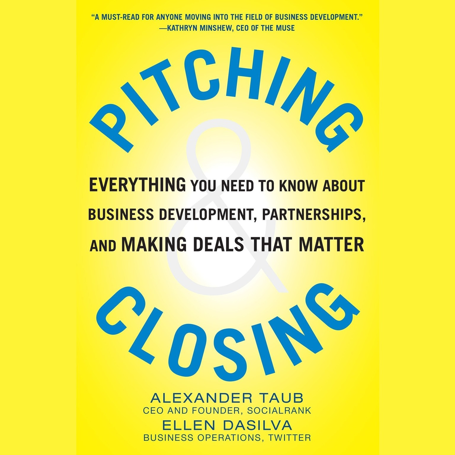 Printable Pitching and Closing: Everything You Need to Know About Business Development, Partnerships, and Making Deals that Matter Audiobook Cover Art