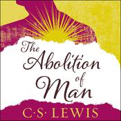 The Abolition of Man, by C. S. Lewis