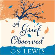 A Grief Observed Audiobook, by C. S. Lewis