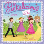 Pinkalicious: Crazy Hair Day Audiobook, by Victoria Kann