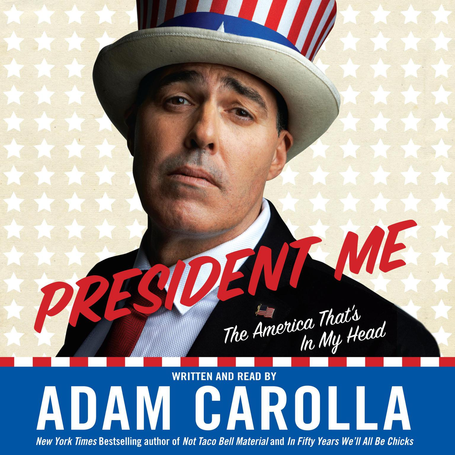 Printable President Me: The America That's In My Head Audiobook Cover Art